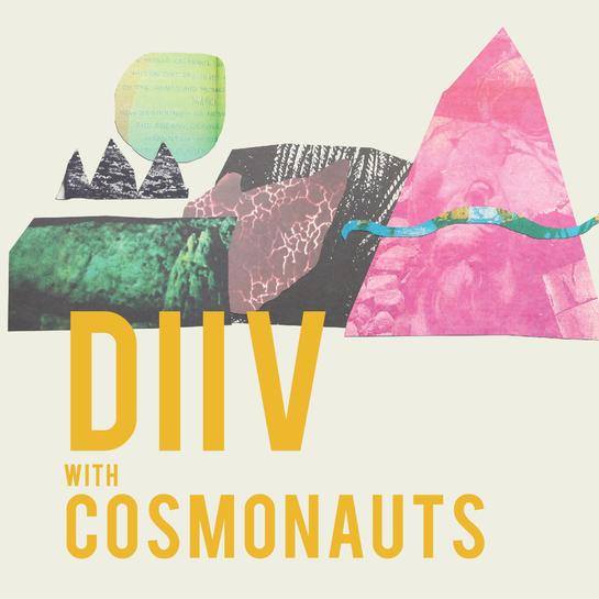 D'Blanc Presents DIIV with Cosmonauts